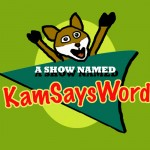 A Show Named KamSaysWords